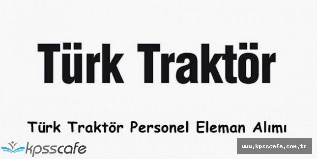 Türk Traktör Personel Alım İlanı 2016