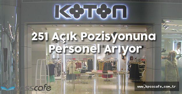 KOTON 251 Açık Pozisyonuna Personel Alıyor