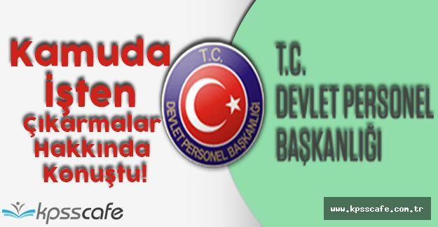 DPB, Kamuda İşten Çıkarmalar Hakkında Açıklama Yaptı!