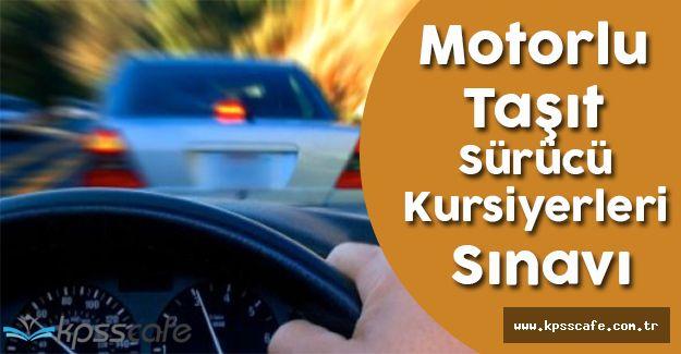 Motorlu Taşıt Sürücü Kursiyerleri Sınavı İçin Adaylar Heyecanlı!