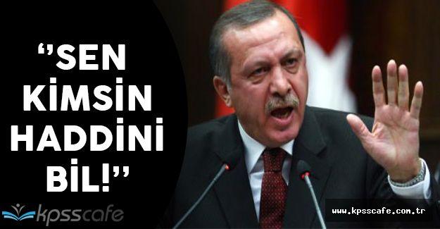 Erdoğan ABD'li Komutan'a Seslendi. ''Sen Kimsin, Haddini Bil!''