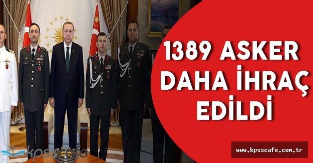 1389 Asker Daha İhraç Edildi