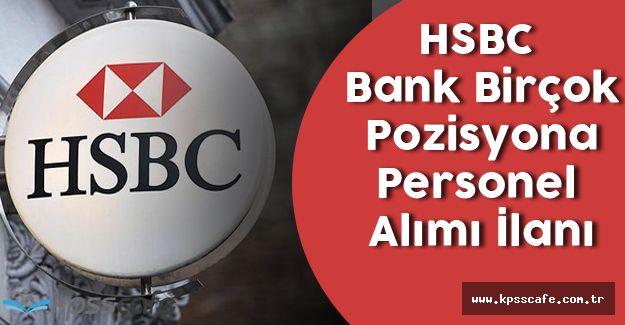 HSBC Bir Çok Pozisyona Personel Alımı İlanı