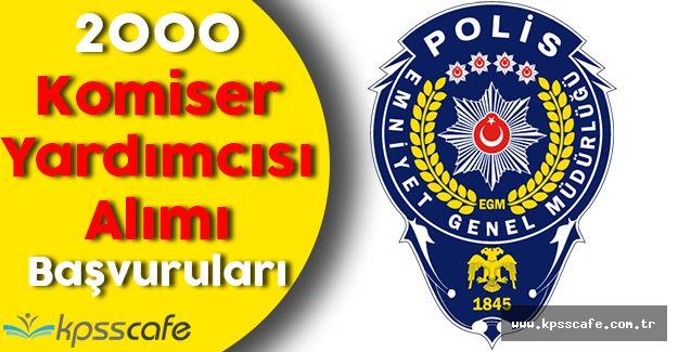 Emniyet Genel Müdürlüğü 2000 Komiser Yardımcısı Alımı Başvuruları Sona Yaklaşıyor!