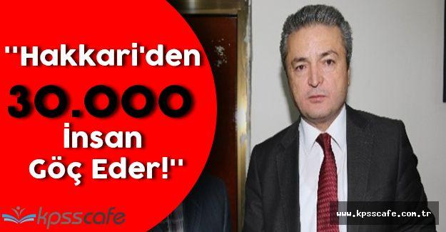 ''Hakkari'den 30.000 İnsan Göç Eder!''