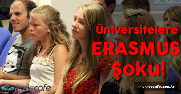 Üniversitelere ERASMUS Şoku!