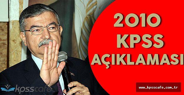 Milli Eğitim Bakanı'ndan 2010 KPSS Açıklaması Geldi!
