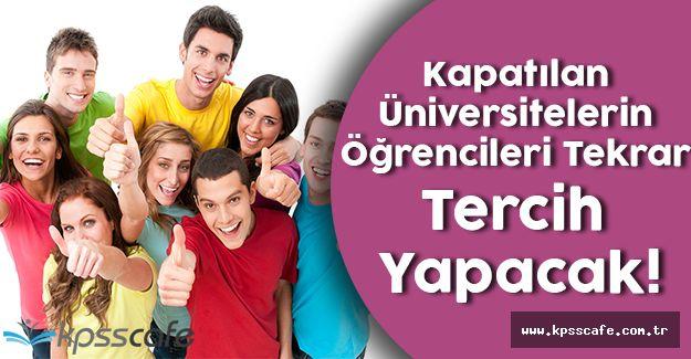 Kapatılan Üniversitelerin Öğrencileri Tekrar Tercih Yapacak!