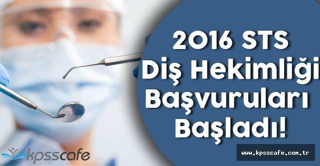 2016 STS Diş Hekimliği Başvuruları Başladı!