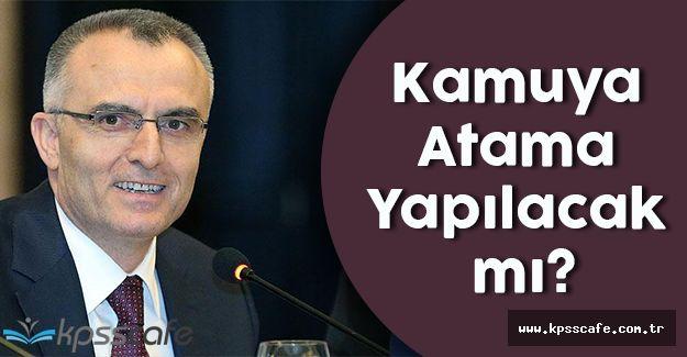 Maliye Bakanı Açıkladı! Kamuya Atama Yapılacak mı?