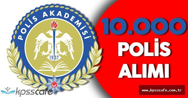 Polis Akademisi 10.000 Polis Alacak