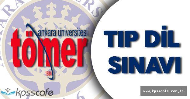 Ankara Üniversitesi TÖMER Tıp Dil Sınavı Ne Zaman Yapılacak?