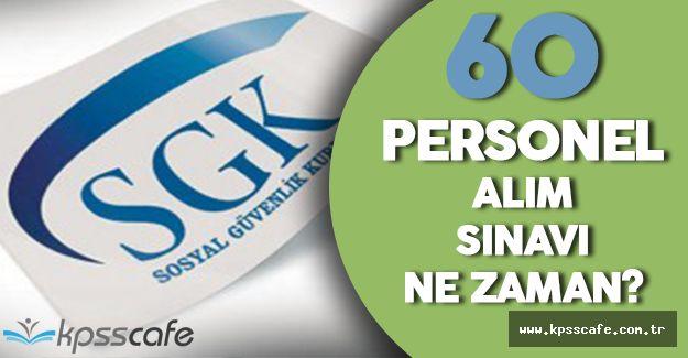 SGK 60 Personel Alım Sınavı Ne Zaman Yapılacak?