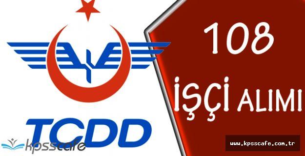 Türkiye Cumhuriyeti Devlet Demiryolları Türkiye Geneli 108 İşçi Alıyor!