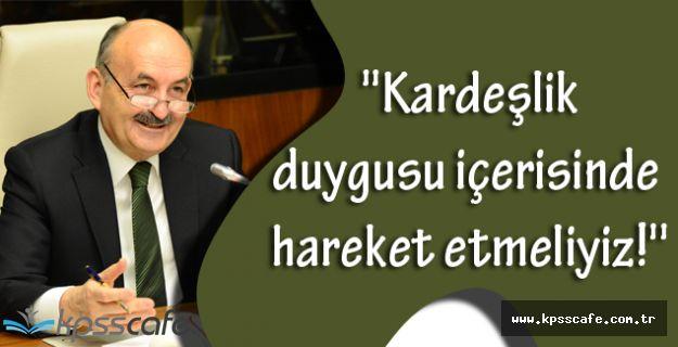 Mehmet Müezzinoğlu, ''Kardeşlik duygusu içerisinde hareket etmeliyiz!''