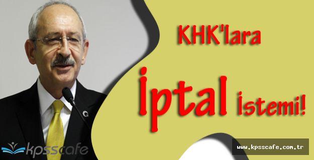 Kemal Kılıçdaroğlu'dan KHK'lara İptal İstemi!
