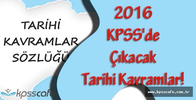 2016 KPSS'de Çıkacak Tarihi Kavramlar!