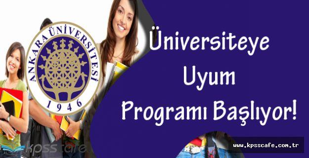 Ankara Üniversitesi, Üniversiteye Uyum Programı Başlıyor!