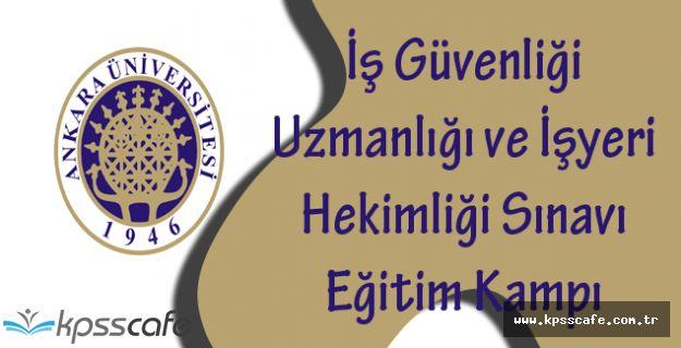Ankara Üniversitesi, İş Güvenliği Uzmanlığı ve İşyeri Hekimliği Sınavı Eğitim Kampı Tarihleri Açıklandı!