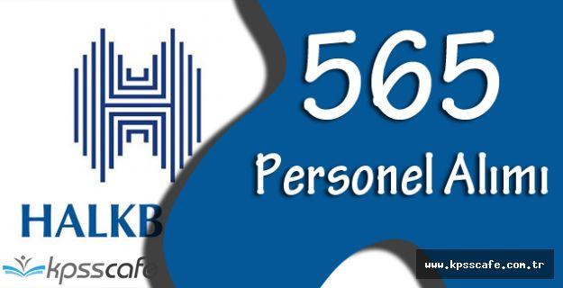 Halkbank 565 Personel Alımı Yapıyor!