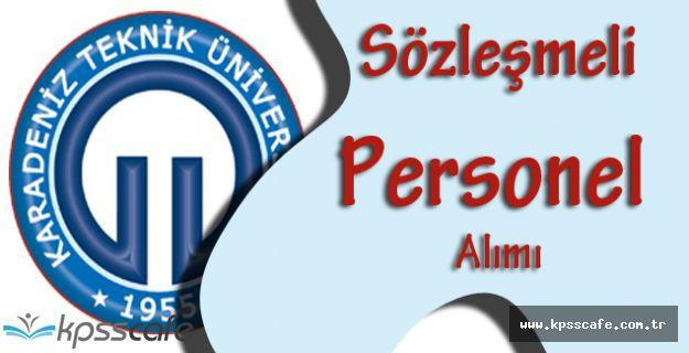 Karadeniz Teknik Üniversitesi Sözleşmeli Personel Alımı Yapacak!