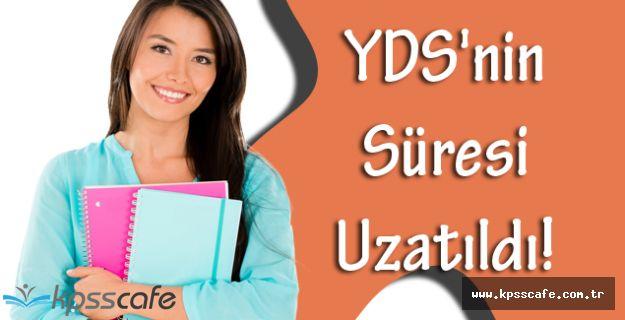 Yabancı Dil Sınavı (YDS)'nin Süresi Uzatıldı!