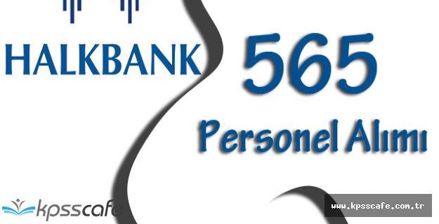 Halkbank 565 Personel Alımı Başvuruları Devam Ediyor!