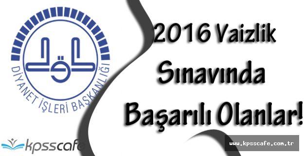 2016 Yılı Vaizlik Sınavında Başarılı Olanlar Dikkat!