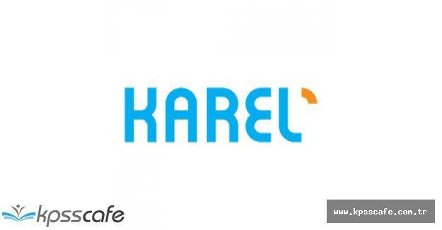 Karel Elektronik A.Ş. Personel Alımı Yapacak!