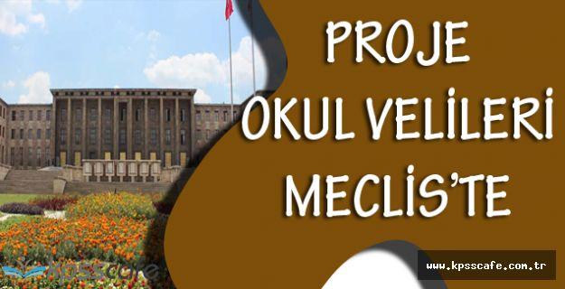 Proje Okul Velileri Türkiye Büyük Millet Meclisi'nde!