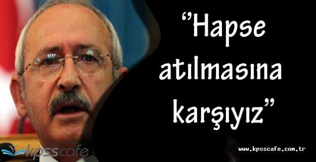 CHP Genel Başkanı; ''Düşünen insanların, gazetecilerin hapse atılmasına karşıyız''