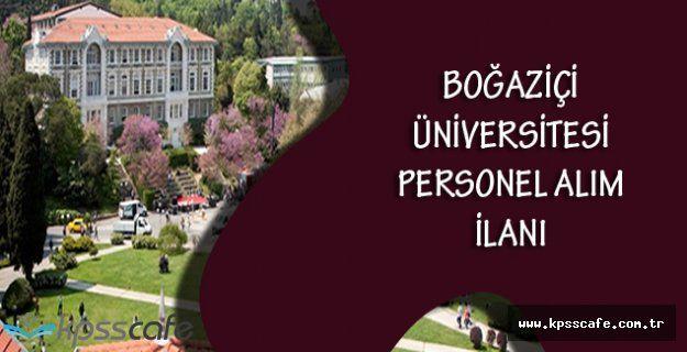 Boğaziçi Üniversitesi Personel Alım İlanı