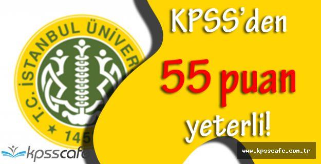 İstanbul Üniversitesi KPSS'den 55 Puan ile 92 Sözleşmeli Personel Alımı Başvuruları Devam Ediyor!