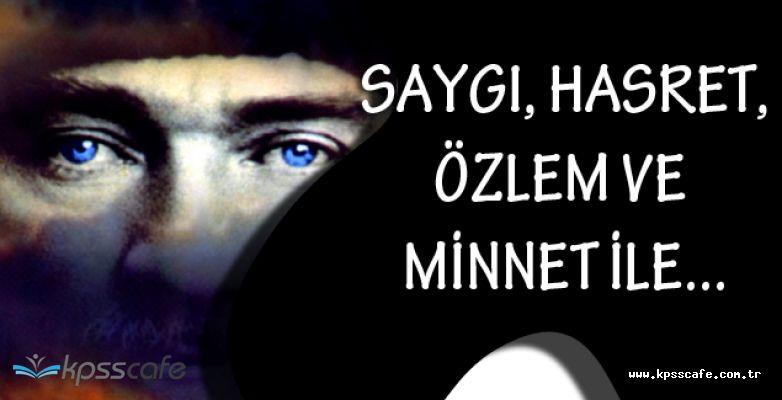 10 Kasım'da Mustafa Kemal Atatürk'ü Saygı İle Anıyoruz! (10 Kasım Sözleri)