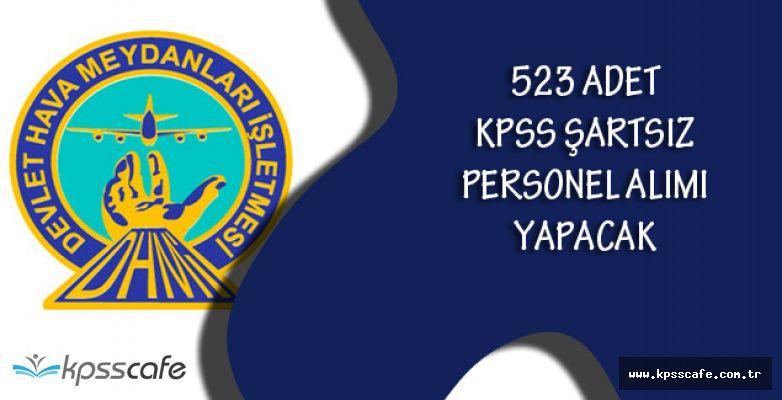 Devlet Hava Meydanları İşletmesi Genel Müdürlüğü KPSS'siz 523 Adet Personel Alım İlanı
