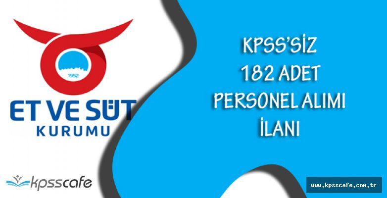 Et ve Süt Kurumu Genel Müdürlüğü KPSS Şartsız 182 Adet Personel Alım İlanı