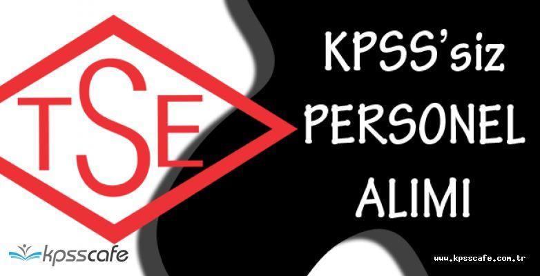 Türk Standartları Enstitüsü KPSS'siz Sözleşmeli Personel Alımı Başvuruları Sona Eriyor!