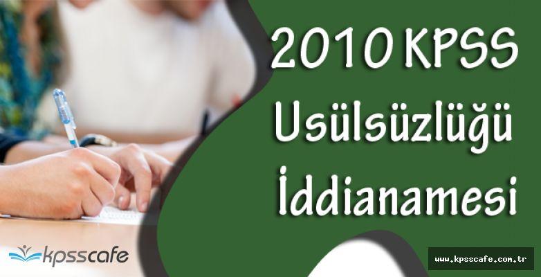 2010 KPSS Usülsüzlüğü İddianamesinden Kesitler!