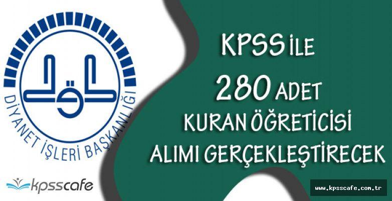 Diyanet İşleri Bakanlığı 280 Adet Kuran Öğretici Alımı Gerçekleştirecek