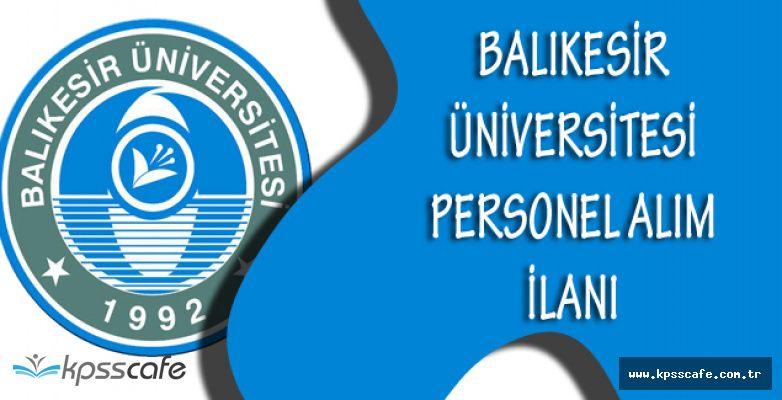 Balıkesir Üniversitesi Personel Alım İlanı