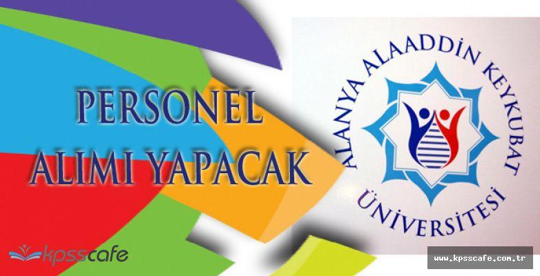 Alanya Alaaddin Keykubat Üniversitesi Personel Alımı Yapacak