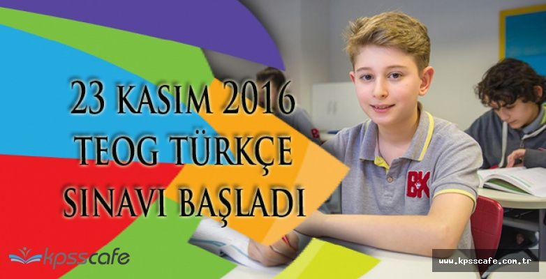 TEOG Türkçe Sınavı Başladı!