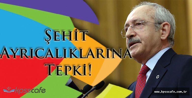 Kemal Kılıçdaroğlu'ndan Şehit Ayrıcalıklarına Tepki!