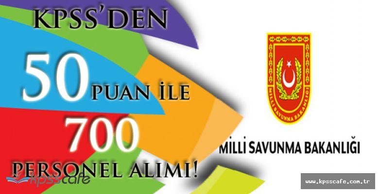 Milli Savunma Bakanlığı KPSS'den 50 Puan ile 700 Personel Alımı Başvuruları Bitiyor!