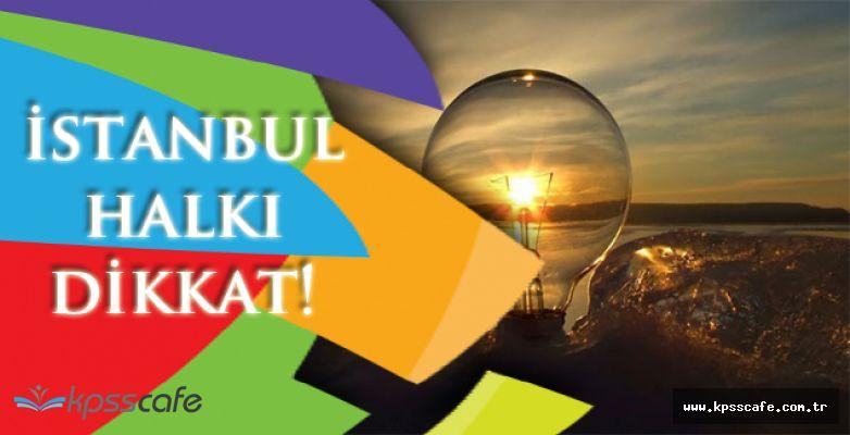 İstanbul'un Bir Gün Boyunca Elektrikleri Kesilecek!