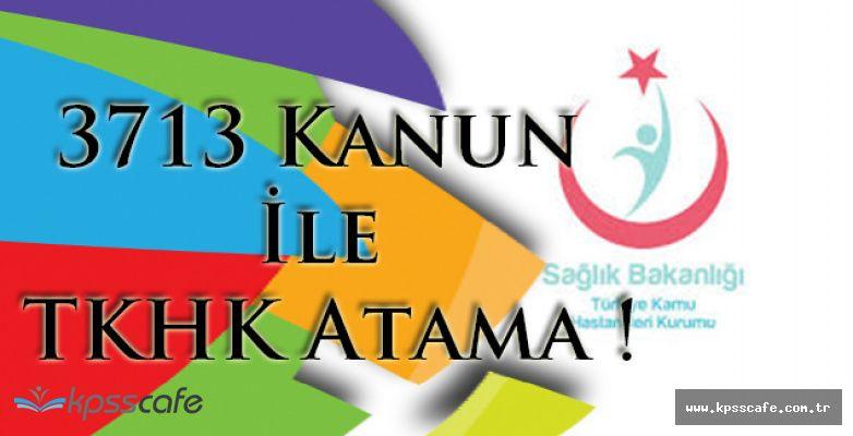 3713 Kanun ile TKHK Atama !