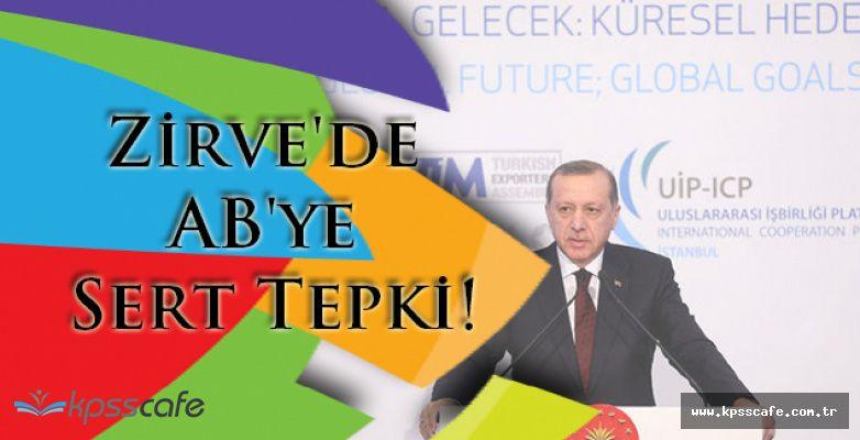 Erdoğan'dan Zirve'de AB'ye Sert Tepki!