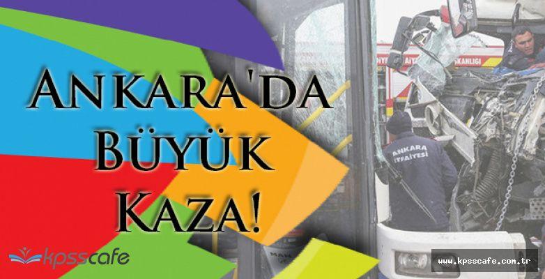 Ankara'da Büyük Kaza!