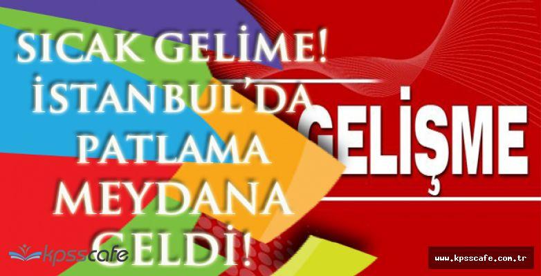 Son Dakika: İstanbul'da Patlama Meydana Geldi!