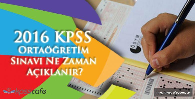 2016 KPSS Ortaöğretim Sınavı Ne Zaman Açıklanır?